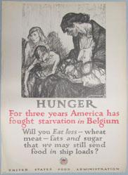 Hunger. For three years America has fought starvation in Belgium